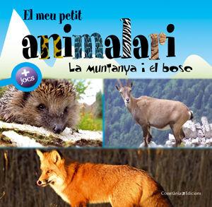 EL MEU PETIT ANIMALARI. LA MUNTANYA I EL BOSC