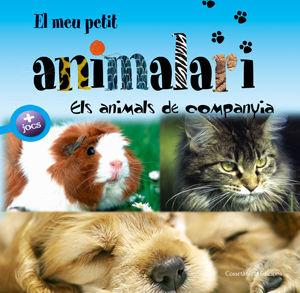 EL MEU PETIT ANIMALARI. ELS ANIMALS DE COMPANYIA