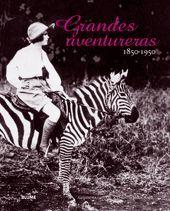 GRANDES AVENTURERAS 1850 - 1950