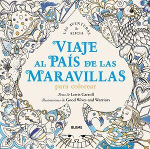 VIAJE AL PAÍS DE LAS MARAVILLAS
