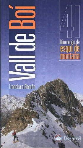VALL DE BOÍ, 41 ITINERARIOS DE ESQUÍ DE MONTAÑA