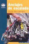 ANCLAJES DE ESCALADA GUIA DE CAMPO