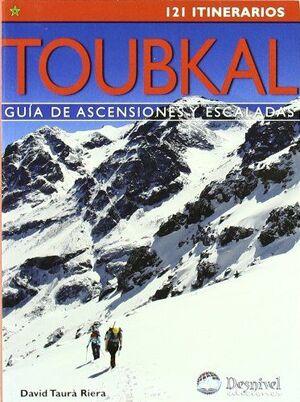 TOUBKAL . GUIA DE ASCENSIONES Y ESCALADAS - 121 ITINERARIOS