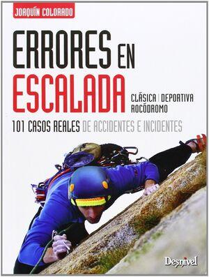 ERRORES EN ESCALADA: 101 CASOS REALES DE ACCIDENTES E INCIDENTES