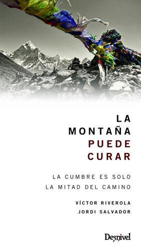 LA MONTAÑA PUEDE CURAR: LA CUMBRE ES SOLO LA MITAD DEL CAMINO