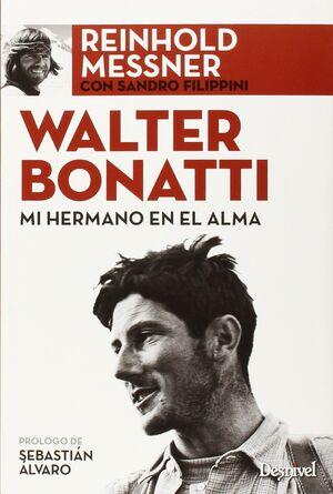 WALTER BONATTI, MI HERMANO EN EL ALMA