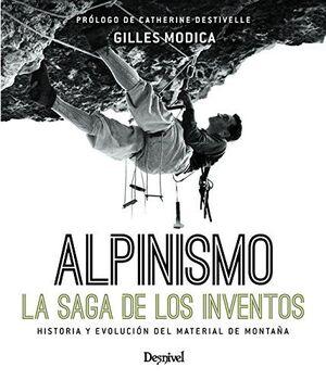 ALPINISMO, LA SAGA DE LOS INVENTOS