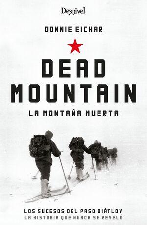 DEAD MOUNTAIN LOS SUCESOS DEL PASO DIATLOV