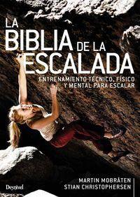 LA BIBLIA DE LA ESCALADA. ENTRENAMIENTO TECNICO, FISICO Y MENTAL