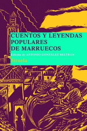 CUENTOS Y LEYENDAS POPULARES DE MARRUECOS