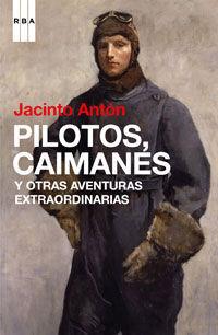 PILOTOS, CAIMANES Y OTRAS CRONICAS