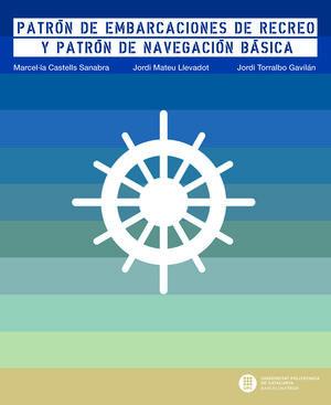 PATRÓN DE EMBARCACIONES DE RECREO Y PATRÓN DE NAVEGACIÓN BÁSICA