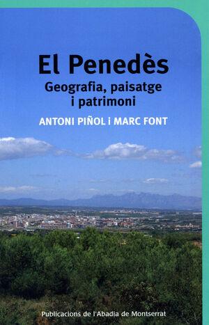 EL PENEDÈS. GEOGRAFIA, PAISATGE I PATRIMONI