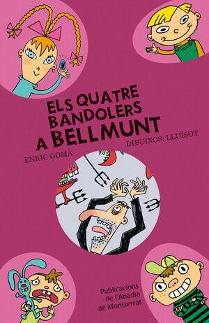 ELS QUATRE BANDOLERS A BELLMUNT