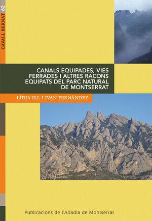 CANALS EQUIPADES, VIES FERRADES I ALTRES RACONS EQUIPATS DEL PARC NATURAL DE MON