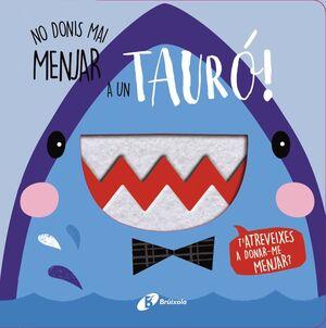NO DONIS MAI MENJAR A UN TAURÓ!