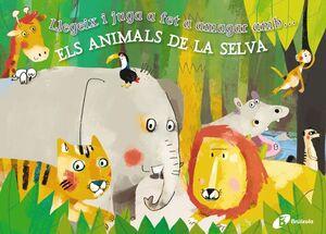 LLEGEIX I JUGA A FET A AMAGAR AMB... ELS ANIMALS DE LA SELVA