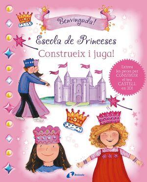 ESCOLA DE PRINCESES. CONSTRUEIX I JUGA!