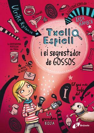 TXELL ESPIELL, 1. TXELL ESPIELL I EL SEGRESTADOR DE GOSSOS