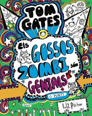 TOM GATES: ELS GOSSOS ZOMBI SÓN GENIALS (I PUNT)