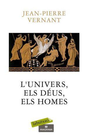 L'UNIVERS, ELS DÉUS, ELS HOMES