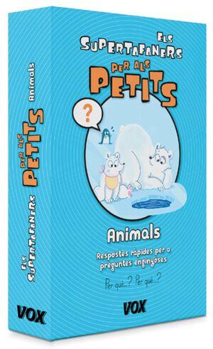 ELS SUPERTAFANERS PER ALS PETITS. ANIMALS