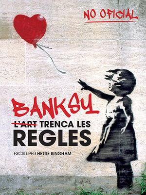 BANKSY: L'ART TRENCA LES REGLES