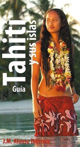 GUÍA DE TAHITÍ Y SUS ISLAS