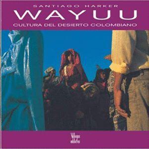 WAYUU. CULTURA DEL DESIERTO COLOMBIANO