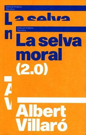 LA SELVA MORAL (2.0)