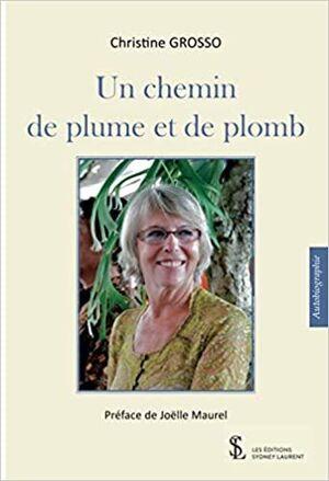 UN CHEMIN DE PLUME ET DE PLOMB